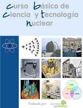 CURSO BÁSICO DE CIENCIA Y TECNOLOGÍA NUCLEAR
